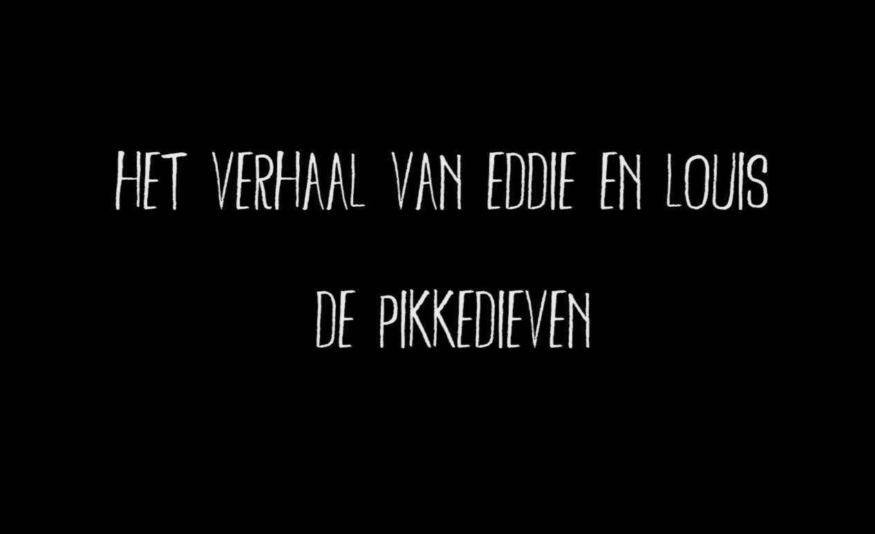Het verhaal van Eddie en Louis - De Pikkedieven